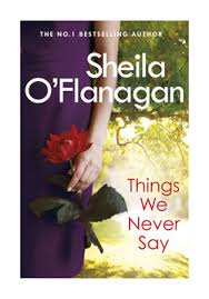 Review: Things We Never Say by Sheila O'Flanagan