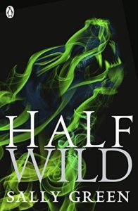 Review: Half Wild by Sally Green