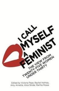 Review: I Call Myself A Feminist: The View from Twenty-Five Women Under Thirty