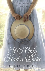 Review: If I Only Had A Duke by Lenora Bell
