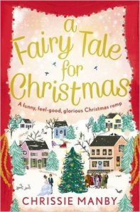 Review: A Fairy Tale For Christmas by Chrissie Manby